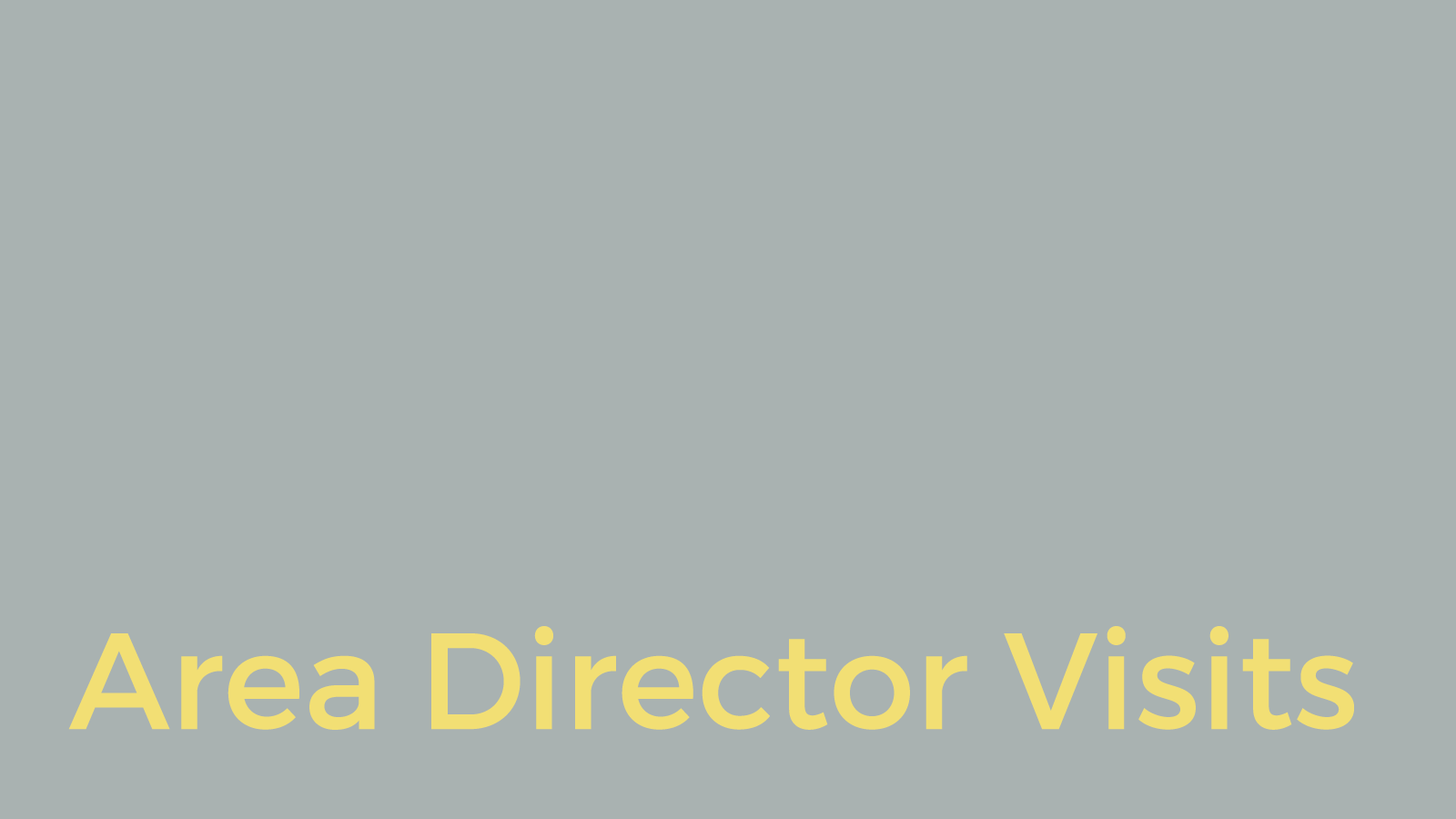 Area Director Visits and Reports Due November 30, 2017