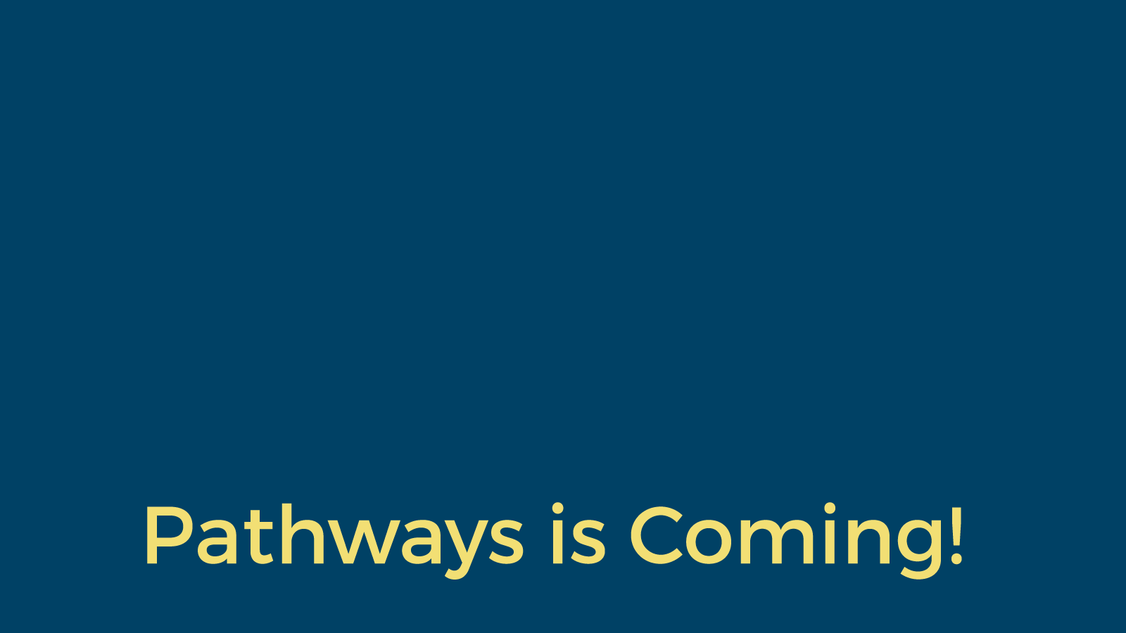 Pathways is Coming March 2018