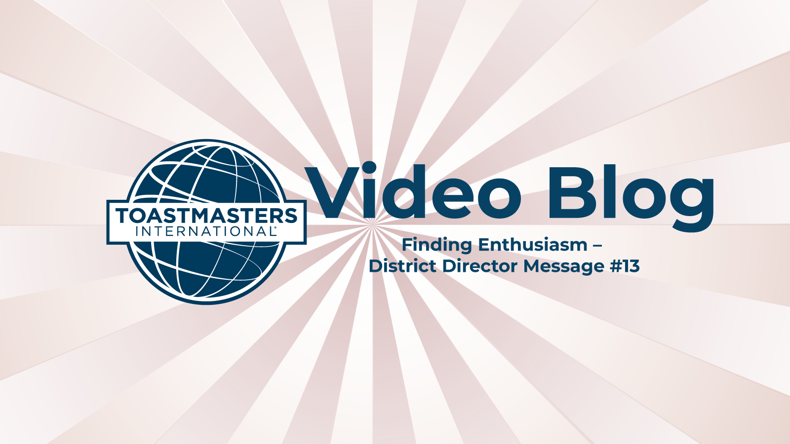 Finding Enthusiasm – District Director's Message 13