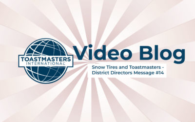 Snow Tires and Toastmasters – District Directors Message #14