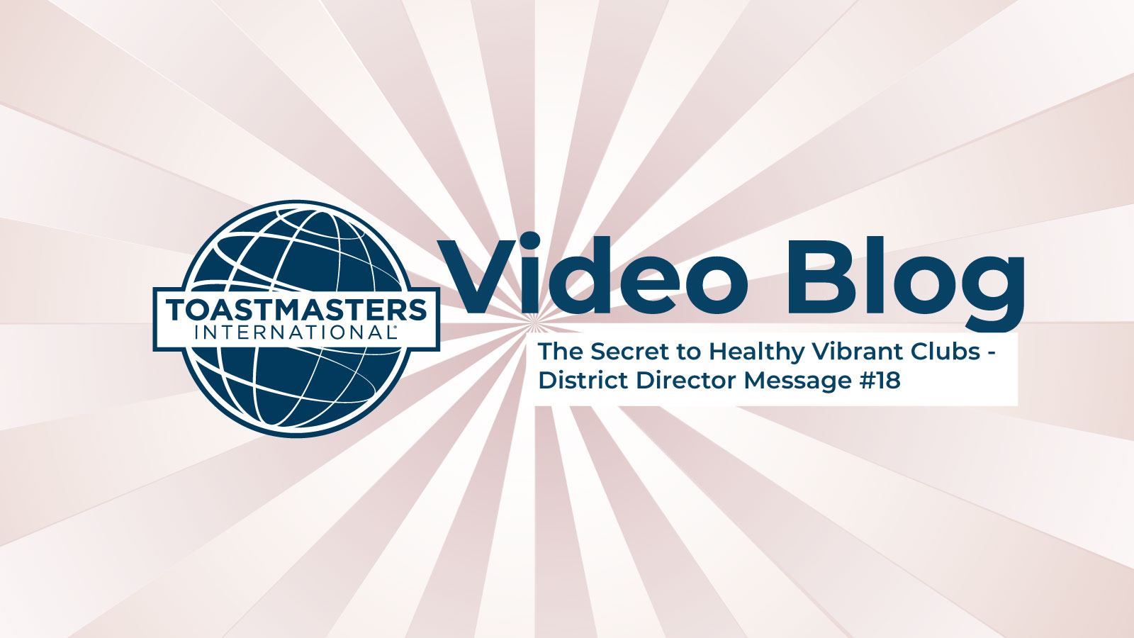 The Secret to Healthy Vibrant Clubs – District Director #18
