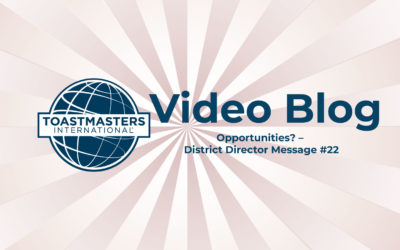 Opportunities? – District Director Message #22