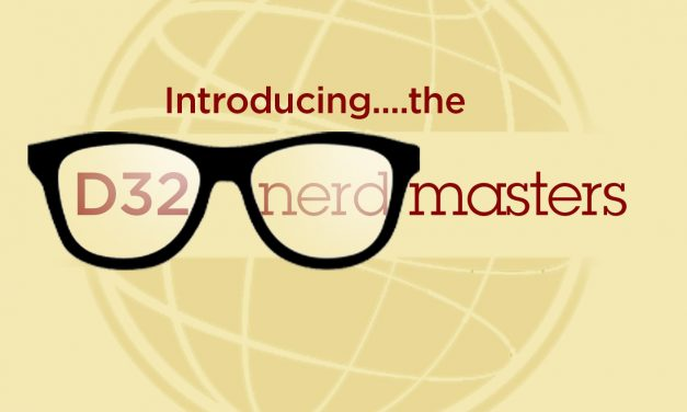 """INTRODUCING YOUR TECH ASSISTANCE TEAM…THE D32 """"NERDMASTERS"""""""