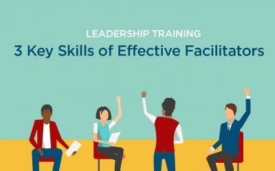 3 Key Skills of Effective Facilitators