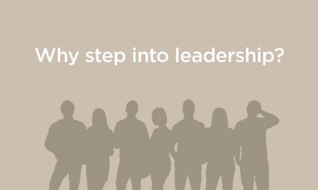 Why should you step into leadership?