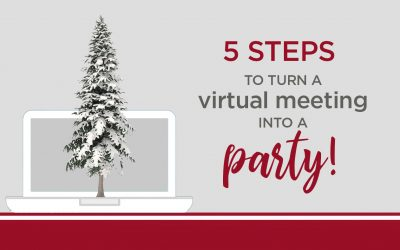 5 STEPS TO TURN A VIRTUAL MEETING INTO A HOLIDAY PARTY