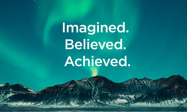 Imagined. Believed. Achieved!