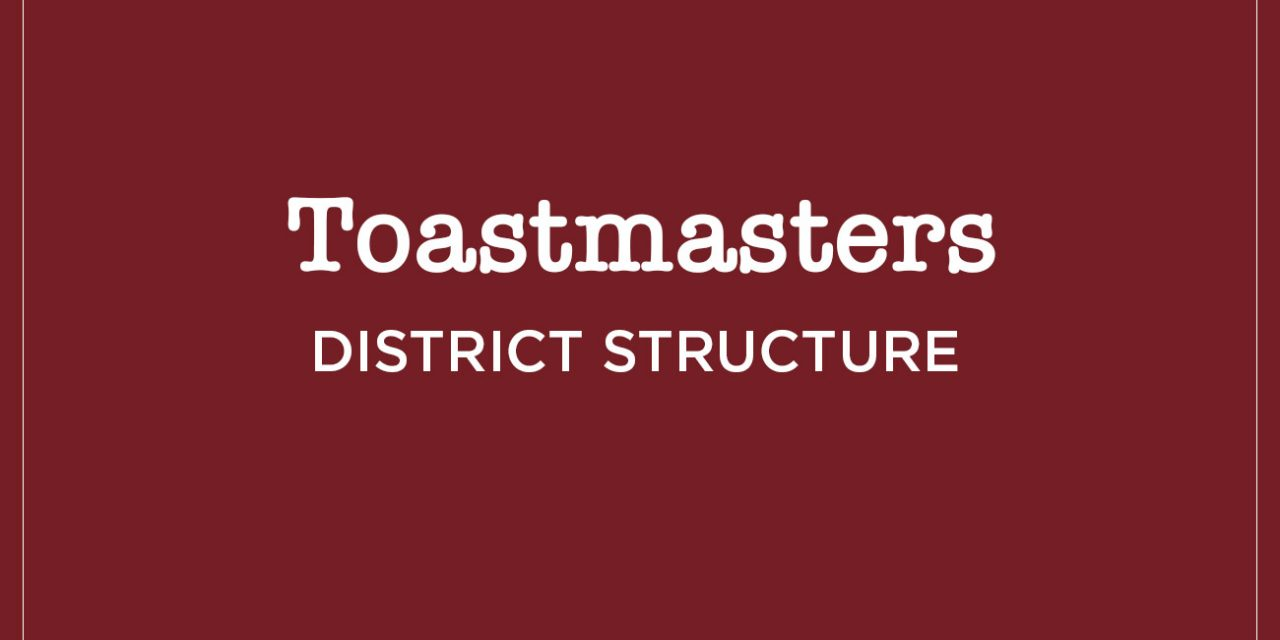 Toastmasters Structure in the District